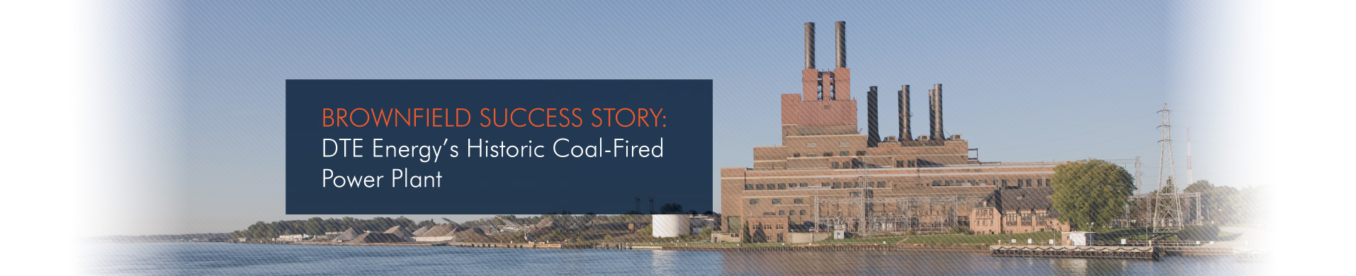 DTE-Energy-Coal-Power-Plant-Brownfield-Success-Story