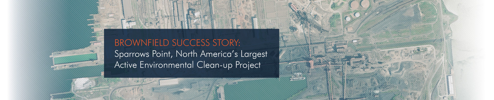 Brownfield Success Story: Sparrows Point